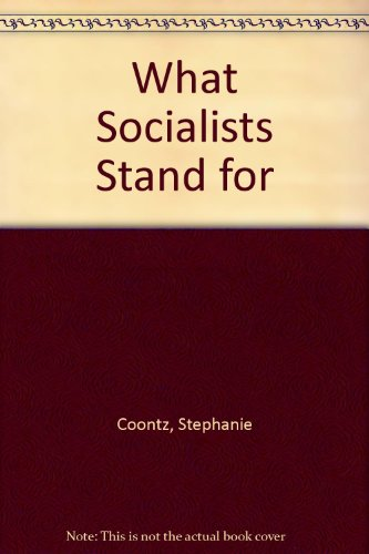 What Socialists Stand for (0873482972) by Stephanie Coontz