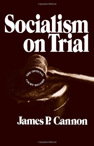 Socialism on Trial: James P. Cannon