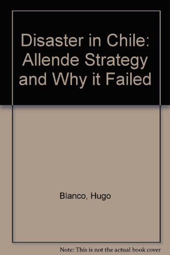 Disaster in Chile: Allende Strategy and Why it Failed: Hugo Blanco