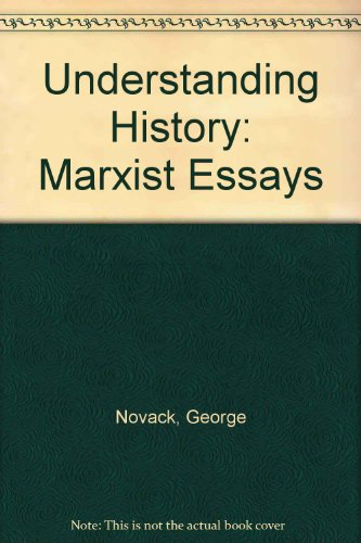 Understanding History: Marxist Essays (0873483588) by Novack, George