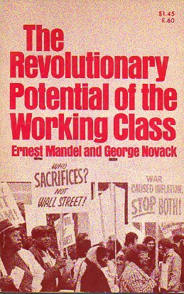 Revolutionary Potential of the Working Class (0873483642) by Mandel, Ernest; Novack, George