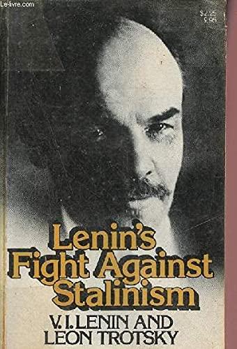 Lenin's Fight Against Stalinism: Lenin, V. I.,