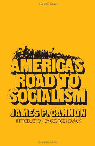 America's Road to Socialism: James P. Cannon