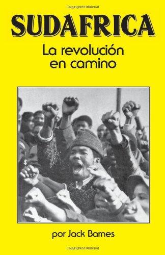Sudáfrica: La revolución en camino (Spanish Edition) (0873484886) by Jack Barnes