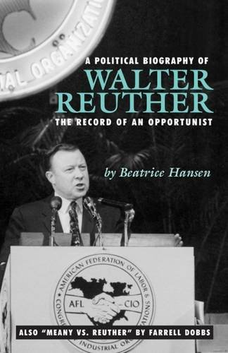 9780873484923: Political Biography of Walter Reuther: The Record of an Opportunist