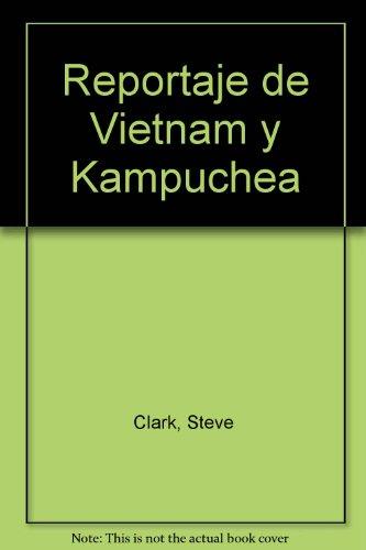 9780873484930: Reportaje de Vietnam y Kampuchea