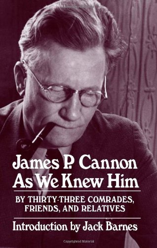 JAMES P. CANNON AS WE KNEW HIM: JACK BARNES