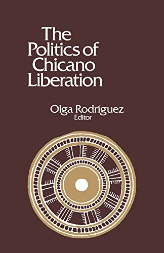9780873485142: The Politics of Chicano Liberation