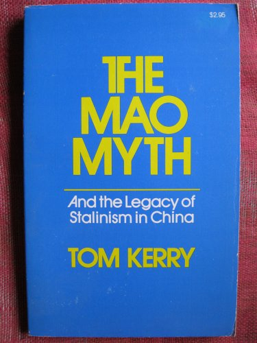 Mao Myth and the Legacy of Stalinism in China: Kerry, Tom