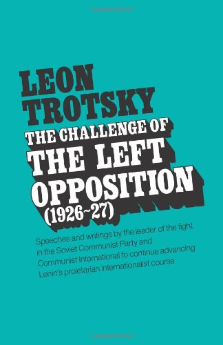 9780873485678: Challenge of the Left Opposition: 1926-1927