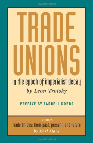 9780873485838: Trade Unions in the Epoch of Imperialist Decay (Featuring Trade Unions: Their Past, Present, and Future by Karl Marx)
