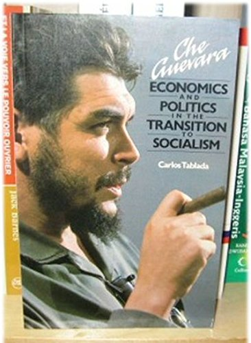 9780873485906: Che Guevara: Economics and Politics in the Transition to Socialism