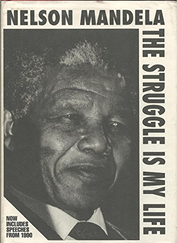 9780873485944: Nelson Mandela: The Struggle Is My Life : His Speeches and Writings Brought Together With Historical Documents and Accounts of Madela in Prison by F