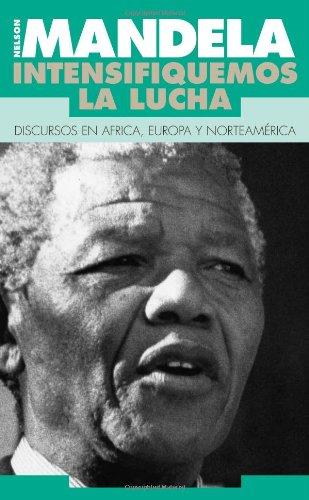 9780873485975: Intensifiquemos la lucha: Discursos En Africa, Europa Y Norteamerica (Spanish Edition)