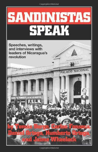 Sandinistas Speak: Speeches, Writings, and Interviews with: Carlos Fonseca, Daniel
