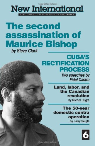9780873486415: New International no 6: The Second Assassination of Maurice Bishop