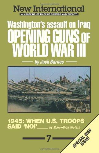 New International no. 7: Opening Guns of World War III: Washington's Assault on Iraq (0873486420) by Jack Barnes