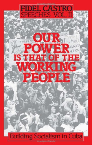 9780873486507: Building Socialism in Cuba. Our Power Is That of the Working People