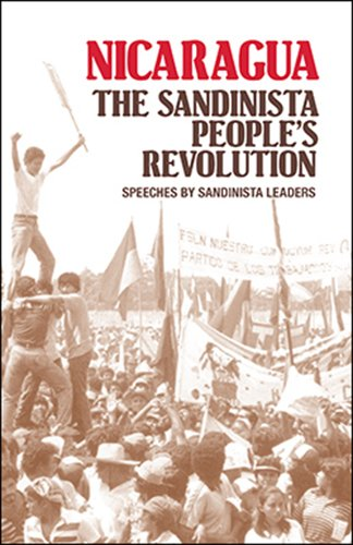 Nicaragua: The Sandinista People's Revolution: Speeches By Sandinista Leaders