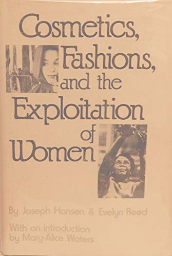 9780873486583: Cosmetics, Fashions, and the Exploitation of Women