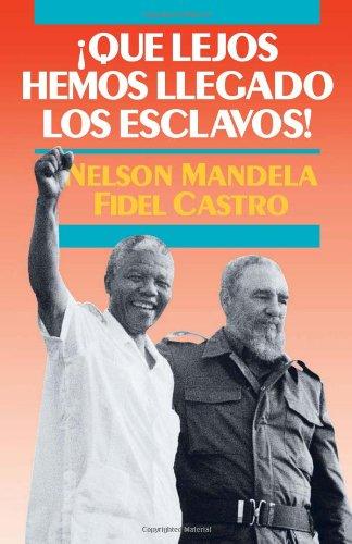 Qué lejos hemos llegado los esclavos: Sudáfrica y Cuba en el mundo de hoy (087348732X) by Mandela, Nelson; Castro, Fidel
