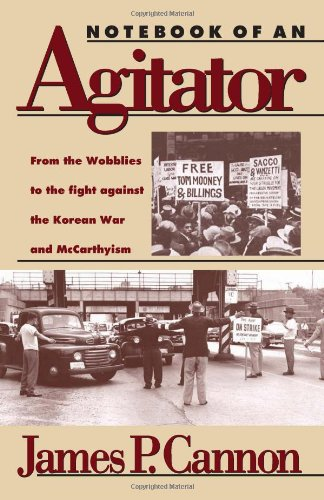 Notebook of an Agitator: From the Wobblies: James P. Cannon