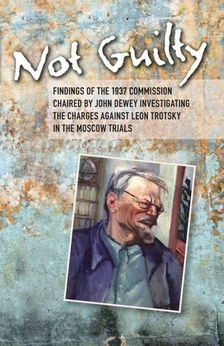 9780873488471: Not Guilty: Findings of the 1937 Commission Chaired by John Dewey Investigating the Charges Against Leon Trotsky in the Moscow Trials