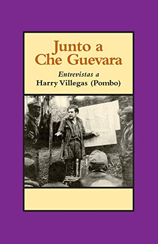 9780873488563: Junto a Che Guevara: Entrevistas a Harry Villegas (Pombo)