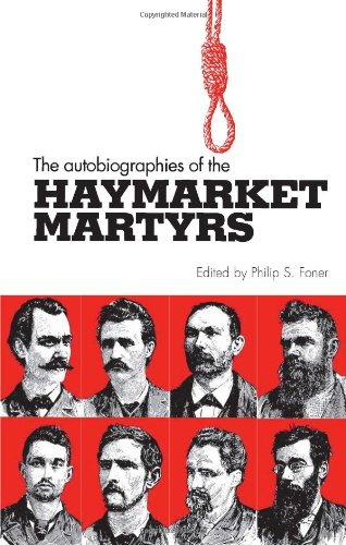 Autobiographies of the Haymarket Martyrs (0873488792) by Philip S. Foner