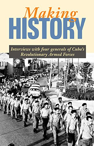 9780873489027: Making History: Interviews with Four Generals of Cuba's Revolutionary Armed Forces