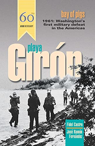a review of the story of the failed invasion of cuba at the bay of pigs