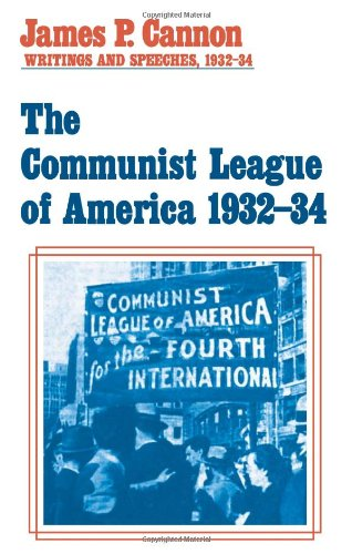 9780873489508: The Communist League of America. Writings and Speeches, 1932-34 (James P. Cannon writings & speeches)