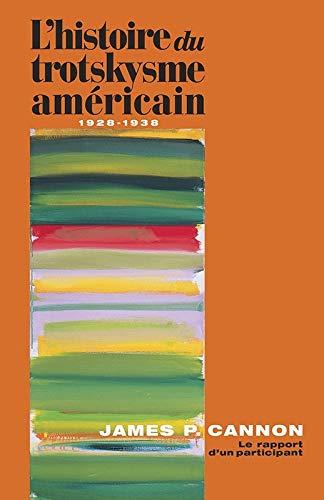 L'histoire du trotskysme américain, 1928-1938: Le rapport: Cannon, James P.