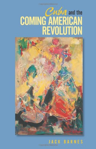 Cuba and the Coming American Revolution (087348990X) by Jack Barnes