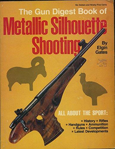 9780873490214: Gun Digest Book of Metallic Silhouette Shooting