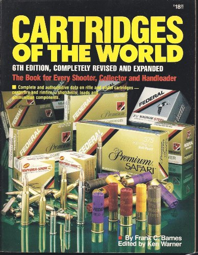 Cartridges of the World, 6th Edition: Barnes, Frank C., Barnes, Frank