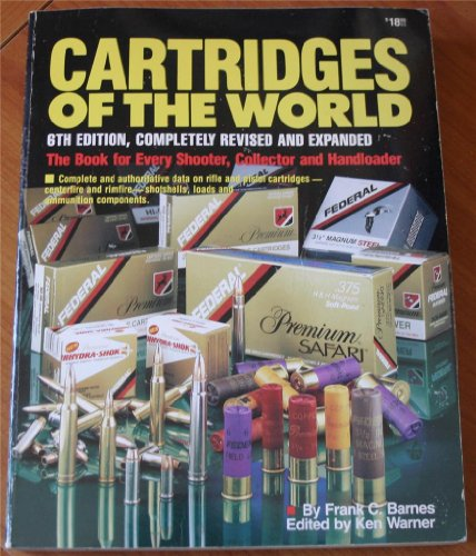 9780873490337: Cartridges of the World, 6th Edition