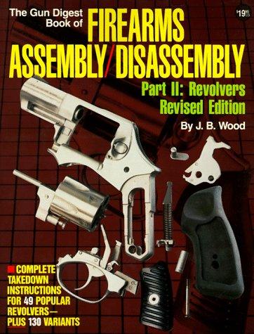9780873491037: Gun Digest Book of Firearms Assembly/Disassembly, Part 2: Revolvers (Gun Digest Book of Firearms Assembly/Disassembly: Part 1 Automatic Pistols) (Pt. 2)