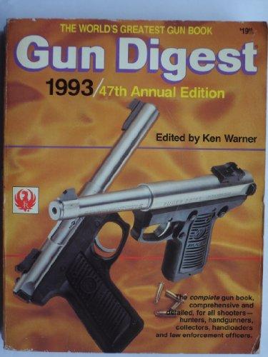 Gun Digest 1993-47th Annual Edition: Ken Warner (editor)