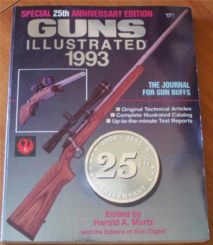 GUNS ILLUSTRATED 1993. SPECIAL 25th ANNIVERSARY EDITION.: Murtz (Harold A).