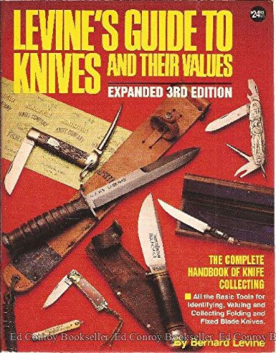 9780873491365: Levine's Guide to Knives and Their Values, 3rd Edition