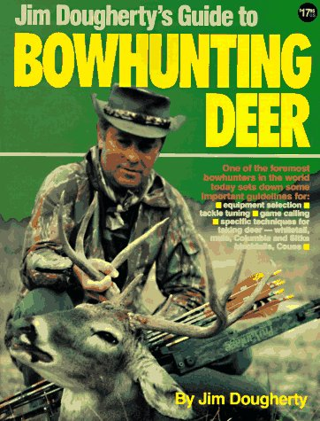 9780873491488: Jim Dougherty's Guide to Bowhunting Deer