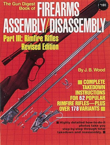 9780873491525: Gun Digest Book of Firearms Assembly/Disassembly Part III: Rimfire Rifles (Gun Digest Book of Rimfire Rifles Assembly/Disassembly) (Pt. 3)