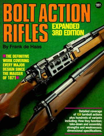 Bolt Action Rifles, 3rd Expanded Edition [Oct