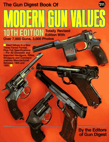 9780873491693: The Gun Digest Book of Modern Gun Values (Gun Digest Book of Modern Gun Values, 10th ed)
