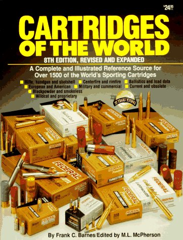 9780873491785: Cartridges of the World: A Complete and Illustrated Reference Source for over 1500 of the World's Sporting Cartridges (8th Edition)