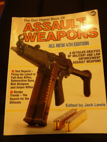 9780873491792: The Gun Digest Book of Assault Weapons, 4th Edition