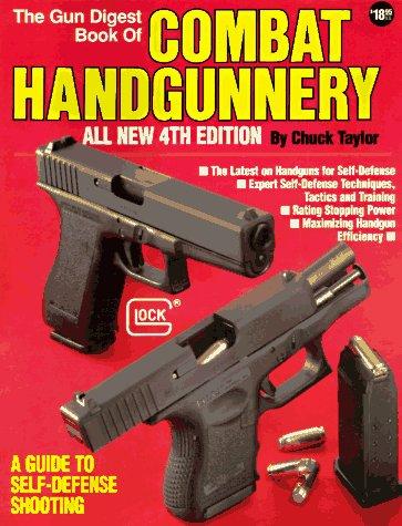9780873491860: The Gun Digest Book of Combat Handgunnery, 4th Edition