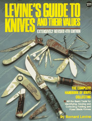 9780873491891: Levine's Guide to Knives and Their Values, 4th Edition