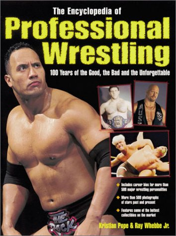 9780873492331: The Encyclopedia of Professional Wrestling: 100 Years of the Good, the Bad and the Unforgettable